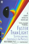 Faster Than Light: Superluminal Loopholes in Physics - Nick Herbert