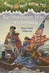 Revolutionary War on Wednesday - Mary Pope Osborne