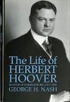 The Life of Herbert Hoover, Volume 3: Master of Emergencies, 1917-1918 - George H. Nash