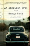 An American Type: A Novel - Henry Roth, Willing Davidson