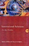 International Relations: The Key Concepts - Martin Griffiths, Terry O'Callaghan, Steven C. Roach