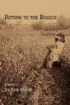Return to the Bosque - Ken Miller
