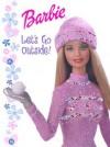 Barbie Let's Go Outside! - Mary Man-Kong, Steve Alfano, Laura Turner Lynch, Judy Tsuno