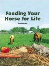 Feeding Your Horse for Life - Diane Morgan