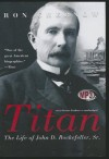 Titan: The Life of John D. Rockefeller, Sr. - Ron Chernow, To Be Announced