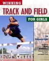 Winning Track and Field for Girls - Ed Housewright, Kevin Martin, Buzz Andrews