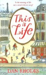 This is Life - Dan Rhodes