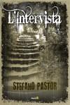 L'Intervista - Stefano Pastor