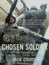 Chosen Soldier: The Making of a Special Forces Warrior - Dick Couch, Kevin Foley