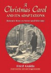 A Christmas Carol And Its Adaptations: A Critical Examination of Dickens's Story And Its Productions on Screen And Television - Fred Guida, Edward Wagenknecht