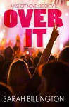 Over It (The Kiss Off #2) - Sarah Billington