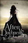 After Daybreak (Darkness Before Dawn, #3) - J.A. London