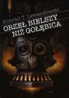 Orzeł bielszy niż gołębica - Konrad T. Lewandowski