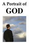 A Portrait of God - Stephen Charnock, Daniel Chamberlin, Ron Crisp