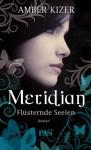 Meridian - Flüsternde Seelen (Flexcover) - Amber Kizer, Karin Dufner