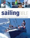 The Sailing Bible: The Complete Guide for All Sailors, from Novice to Expert - Jeremy Evans, Pat Manley, Barrie Smith