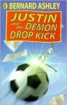 Justin And The Demon Drop Kick - Bernard Ashley
