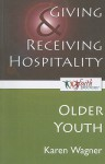 Giving and Receiving Hospitality [Older Youth] - Karen Wagner