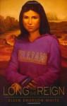 Long May She Reign - Ellen Emerson White