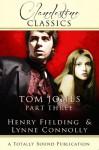Tom Jones: Part Three (The History of Tom Jones) - Henry Fielding, Lynne Connolly