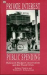 Private Interests, Public Spending - William E. Scheuerman, Sidney Plotkin