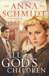 All God's Children - Anna Schmidt