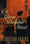 On Green Dolphin Street - Sebastian Faulks