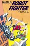 Magnus, Robot Fighter 4000 A.D., Vol. 1 - Russ Manning, Robert Schaefer, Eric Freiwald, Mike Royer
