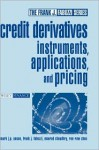 Credit Derivatives: Instruments, Applications, and Pricing - Mark J.P. Anson, Frank J. Fabozzi, Moorad Choudhry