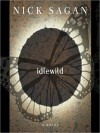 Idlewild - Nick Sagan, Clayton Barclay Jones, Beth McDonald