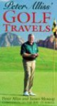 Peter Alliss' - A Golfer's Travels - Peter Alliss