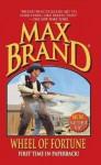Wheel of Fortune (Leisure Western) - Max Brand
