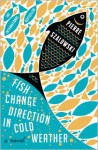 Fish Change Direction in Cold Weather - Pierre Szalowski, Alison Anderson