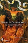Devils and Demonology: In the 21st Century - Katie Boyd