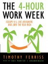 The 4-Hour Work Week: Escape 9-5, Live Anywhere, and Join the New Rich (Digital Audio) - Timothy Ferriss, Ray Porter