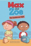 Max and Zoe: The Lunchroom Fight - Shelley Swanson Sateren, Mary Sullivan