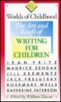 Worlds of Childhood: The Art and Craft of Writing for Children (The Writer's Craft) - William Knowlton Zinsser, Jean Fritz, Maurice Sendak, Jill Krementz