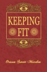 Keeping Fit - Orison Swett Marden
