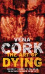 The Art of Dying - Vena Cork