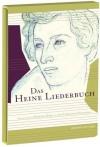 Das Heine Liederbuch - Heinrich Heine, Jan-Christoph Hauschild, Babette Dorn