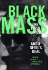 Black Mass: The Irish Mob, The FBI and A Devil's Deal - Dick Lehr, Gerard O'Neill