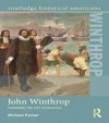 John Winthrop: Founding the City Upon a Hill (Routledge Historical Americans) - Michael Parker
