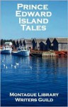 Prince Edward Island Tales - Library Montague Library Writers Guild, Tom Rath