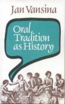 Oral Tradition As History - J. Vansina