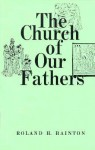 The Church of Our Fathers - Roland H. Bainton