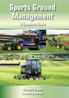 Sports Ground Management: A Complete Guide - Stewart Brown, Alan Penn