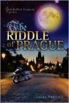 The Riddle of Prague (The QuickSilver Legacy Series) - Laura DeBruce