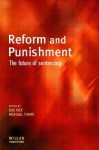Reform and Punishment - Sue Rex, Michael H. Tonry