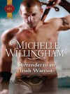 Surrender to An Irish Warrior (MacEgan Brothers #6) - Michelle Willingham
