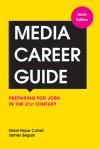 Media Career Guide: Preparing for Jobs in the 21st Century - James Seguin, Sherri Hope Culver